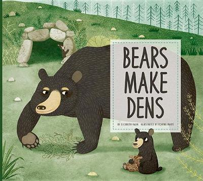 Bears Make Dens by Elizabeth Raum