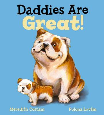 Daddies are Great! by Meredith Costain