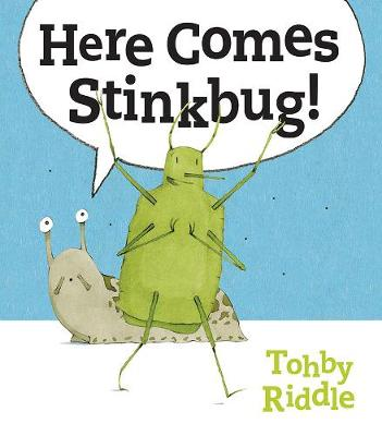 Here Comes Stinkbug! by Tohby Riddle