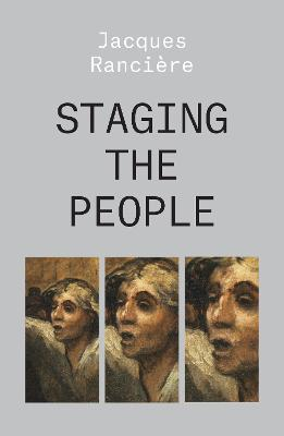 Staging the People: The Proletarian and His Double by Jacques Ranciere
