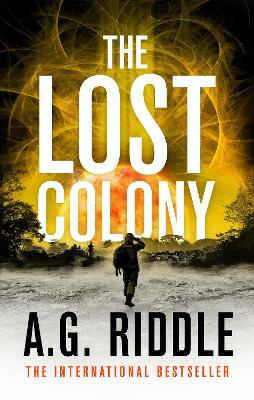 The Lost Colony by A.G. Riddle