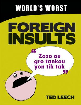 World's Worst Foreign Insults by Ted Leech