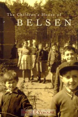 The Children's House of Belsen by Hetty E. Verolme