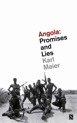 Angola: Promises and Lies by Karl Maier