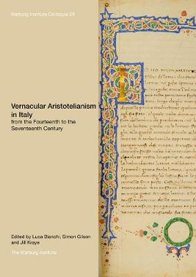 Vernacular Aristotelianism in Italy from the Fourteenth to the Seventeenth Century by Luca Bianchi