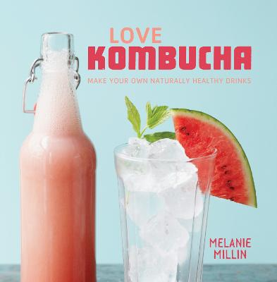 Love Kombucha by Melanie Millin