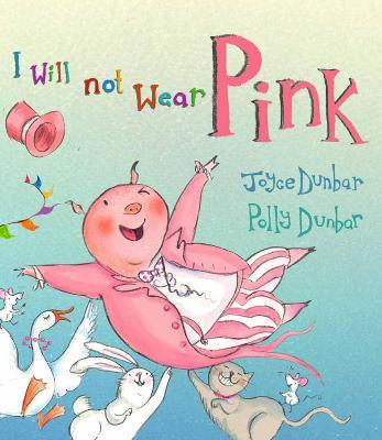 I Will Not Wear Pink by Joyce Dunbar