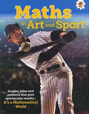 Maths in Art and Sport - It's A Mathematical World book