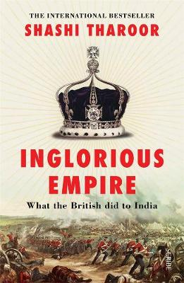 Inglorious Empire: What the British did to India book