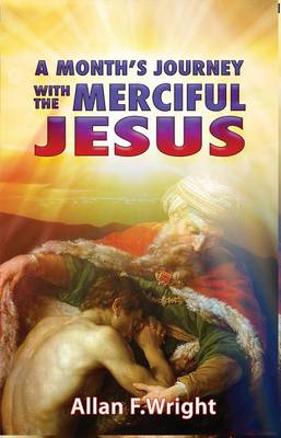 A Month's Journey with Merciful Jesus by Allan Wright