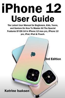 iPhone 12 User Guide book