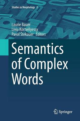 Semantics of Complex Words by Laurie Bauer