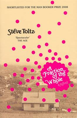 Fraction Of The Whole by Steve Toltz
