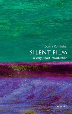 Silent Film: A Very Short Introduction by Donna Kornhaber