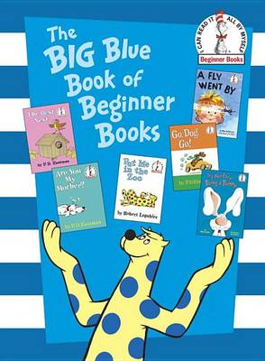 Big Blue Book of Beginner Books by P. D. Eastman
