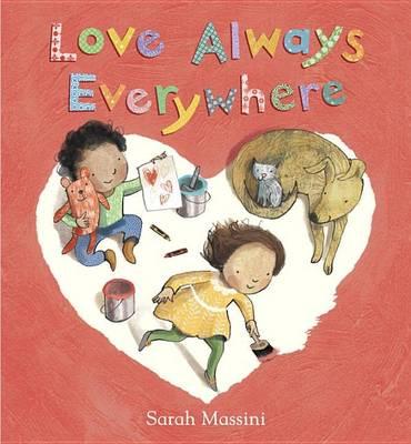 Love Always Everywhere by Sarah Massini