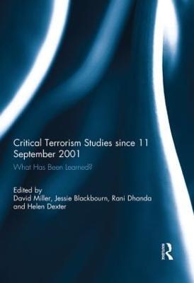 Critical Terrorism Studies since 11 September 2001 by David Miller