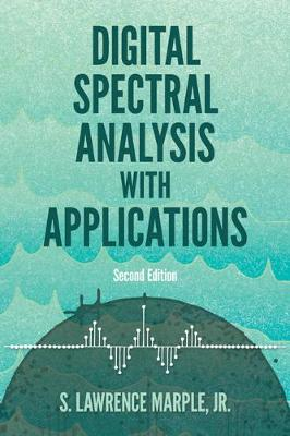 Digital Spectral Analysis with Applications: Seco: Second Edition by S. Lawrence Marple, Jr.