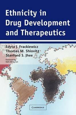 Ethnicity in Drug Development and Therapeutics by Edyta J. Frackiewicz
