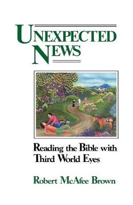 Unexpected News by Robert McAfee Brown