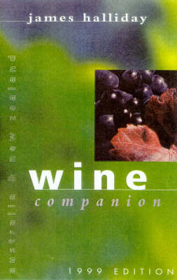 Australia and New Zealand Wine Companion: 1999 by James Halliday