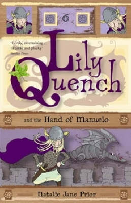 Lily Quench and the Hand of Manuelo by Natalie Jane Prior