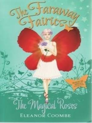 The Magical Roses by Eleanor Coombe