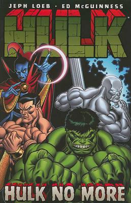 Hulk Hulk Vol.3: Hulk No More Hulk No More Vol. 3 by Jeph Loeb