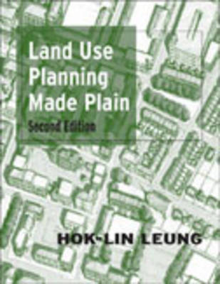 Land Use Planning Made Plain by Hok-Lin Leung