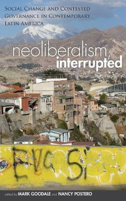 Neoliberalism, Interrupted by Mark Goodale