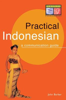 Practical Indonesian Phrasebook by John Barker