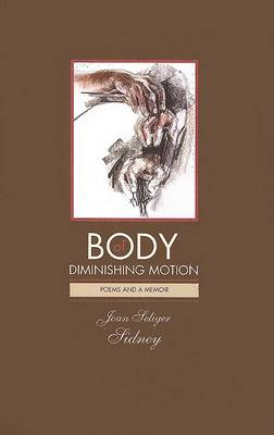Body of Diminishing Motion by Joan Sidney