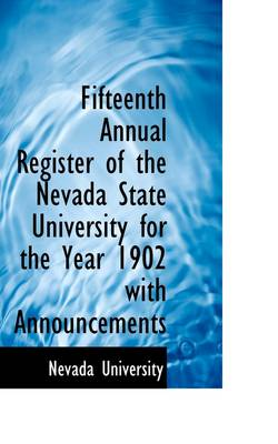 Fifteenth Annual Register of the Nevada State University for the Year 1902 with Announcements by Nevada University