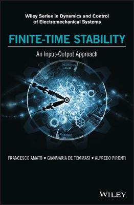 Finite-Time Stability: An Input-Output Approach by Francesco Amato
