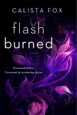 Flash Burned by Calista Fox