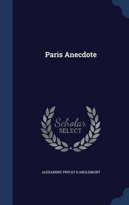 Paris Anecdote by Alexandre Privat D'Anglemont
