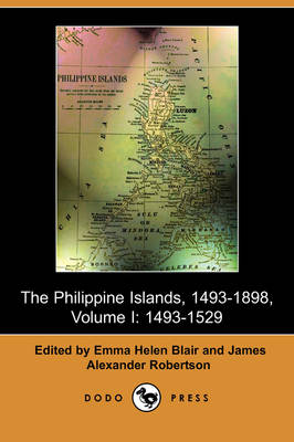 The Philippine Islands, 1493-1803, Volume I by Emma Helen Blair