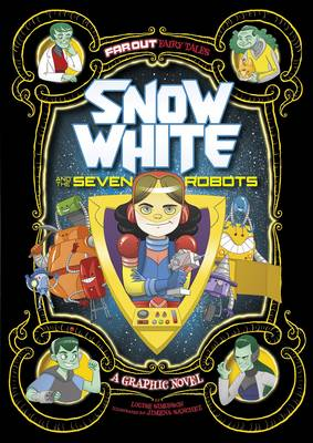 Snow White and the Seven Robots: A Graphic Novel book