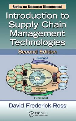 Introduction to Supply Chain Management Technologies by David Frederick Ross