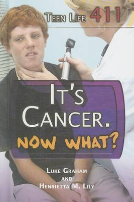 It's Cancer. Now What? by Luke Graham