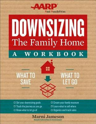 Downsizing the Family Home: A Workbook by Marni Jameson