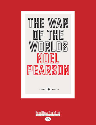 The War of the Worlds by Noel Pearson