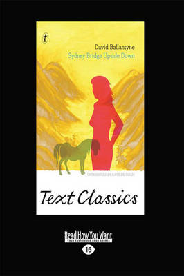 Sydney Bridge Upside Down: Text Classics by David Ballantyne