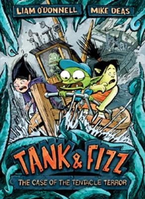 Tank & Fizz: The Case of the Tentacle Terror by Liam O'Donnell