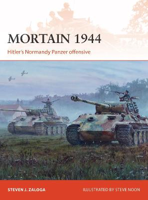 Mortain 1944: Hitler's Normandy Panzer offensive by Steven J. Zaloga