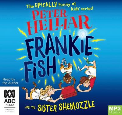 Frankie Fish and the Sister Shemozzle by Peter Helliar