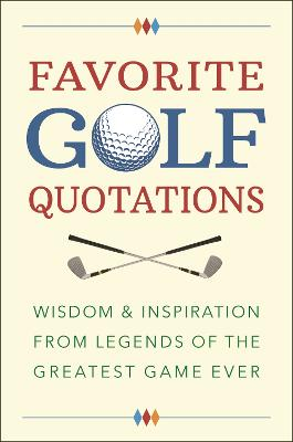The Golf Lover's Treasury Of Quotations by Jackie Corley