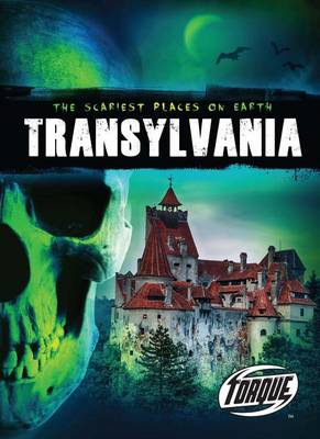 Torque Series: The Scariest Places on Earth: Transylvania by Denny Von Finn