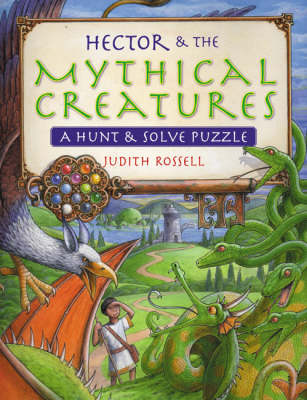 Hector and the Mythical Creatures by Judith Rossell