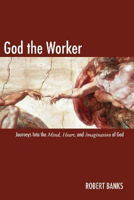 God the Worker by Robert Banks